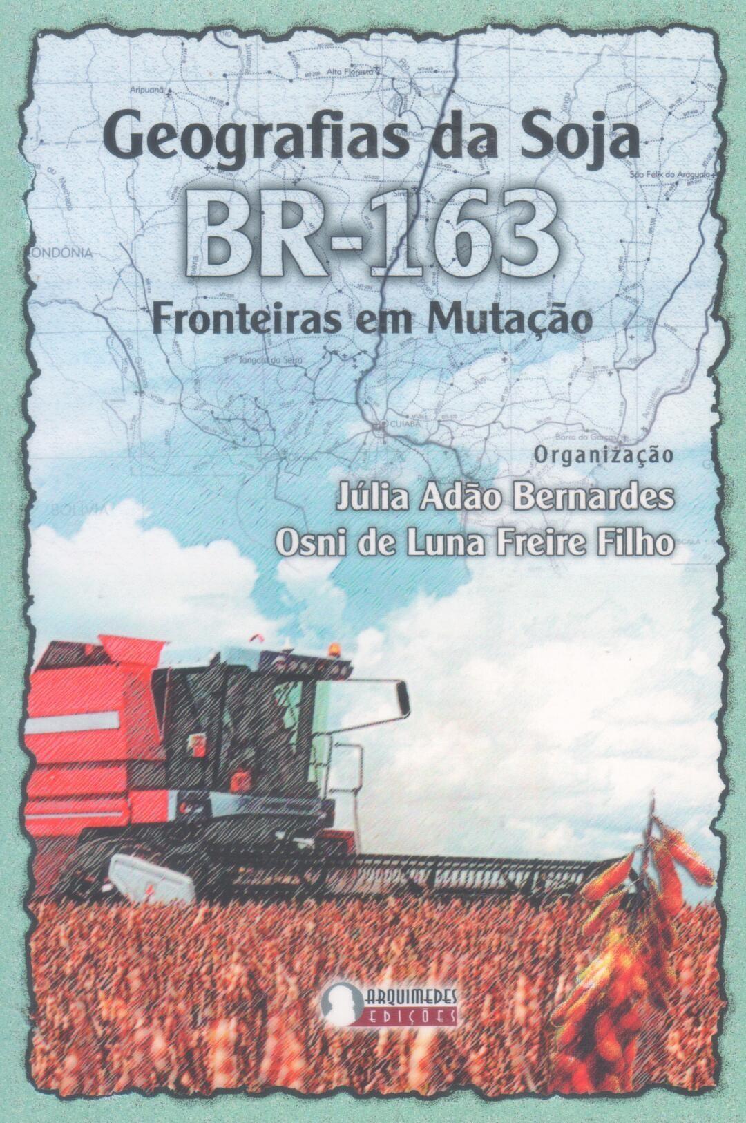 Geografias da soja I BR-163, fronteiras em mutação