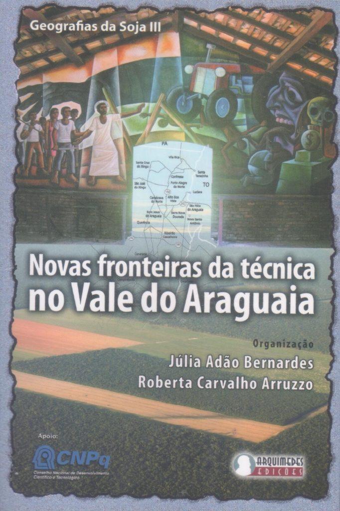 Geografia da Soja III: novas fronteiras da técnica no Vale do Araguaia