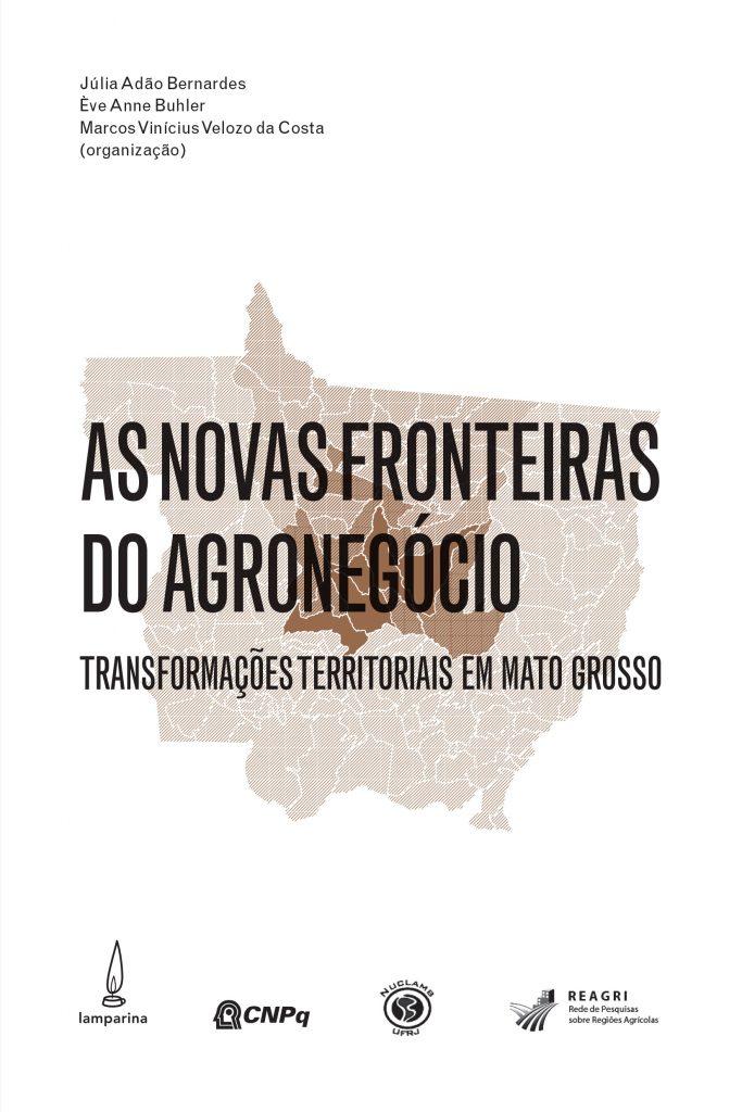As novas fronteiras do agronegócio: transformações territoriais em Mato Grosso