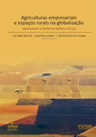 Agriculturas empresariais e espaços rurais na globalização: abordagens a partir da América do Sul.